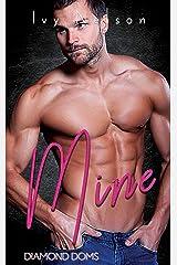 Mine: A Diamond Doms Novel Kindle Edition