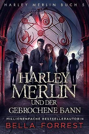 Harley Merlin 5: Harley Merlin und der gebrochene Bann (Harley Merlin Serie) (German Edition)