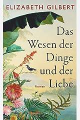 Das Wesen der Dinge und der Liebe: Roman (German Edition) Kindle Edition