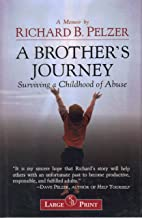 A Brothers Journey Surviving the Childhood of Abuse