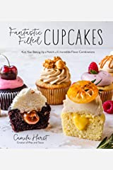 Fantastic Filled Cupcakes: Kick Your Baking Up a Notch with Incredible Flavor Combinations Kindle Edition