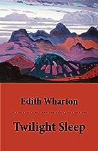 Twilight Sleep (Unabridged) (English Edition)