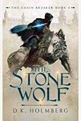 The Stone Wolf (The Chain Breaker Book 4) Kindle Edition
