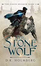The Stone Wolf (The Chain Breaker Book 4)