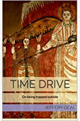 Time Drive: On Being Trapped Outside Kindle Edition