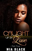 Caught Up In Love 4 (Caught Up Series)
