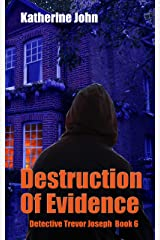 DESTRUCTION OF EVIDENCE: A TREVOR JOSEPH CHILLER BOOK 6 (A TREVOR JOSEPH CRIME BOOK) Kindle Edition