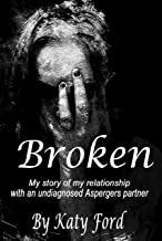 Broken: My relationship with an undiagnosed Asperger's partner