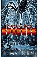 Damn Big Spiders Kindle Edition