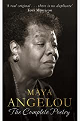 Maya Angelou: The Complete Poetry Kindle Edition