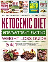 Ketogenic Diet and Intermittent Fasting Weight Loss Guide : 5 in 1 Keto Diet For Beginners , Fast Keto Diet , IF With Keto...