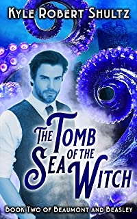 The Tomb of the Sea Witch: After The Little Mermaid (Beaumont and Beasley Book 2)
