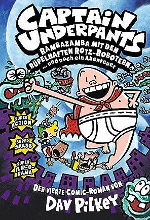 Captain Underpants 04: Rambazamba mit den rüpelhaften Rotz-Robotern
