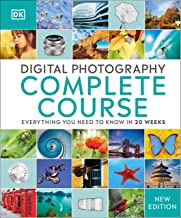 Digital Photography Complete Course: Learn Everything You Need to Know in 20 Weeks Book PDF