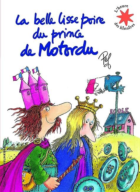 La belle lisse poire du prince de Motordu - L'heure des histoires - De 3 à 7 ans