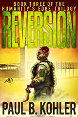 Reversion - Book Three of the Humanity's Edge Trilogy: A Zombie Apocalypse Survival Thriller Kindle Edition