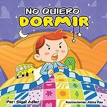 """Children's Spanish book: """"No quiero dormir"""" :Libro en Español niños 3-8(Spanish Edition) Cuento para Dormir (cuentos infan..."""