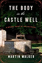 The Body in the Castle Well: A Bruno, Chief of Police novel (Bruno Chief of Police Book 12)