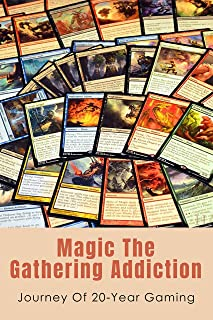 Magic The Gathering Addiction: Journey Of 20-Year Gaming: The Life Of A Pro Mtg Player (English Edition)