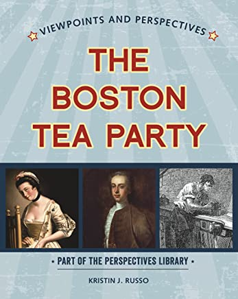 Viewpoints on the Boston Tea Party (Perspectives Library: Viewpoints and Perspectives)