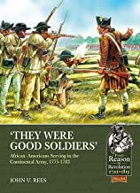 'They Were Good Soldiers': African–Americans Serving in the Continental Army, 1775-1783 (From Reason to Revolution)