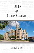 Tales of Coles County, Illinois