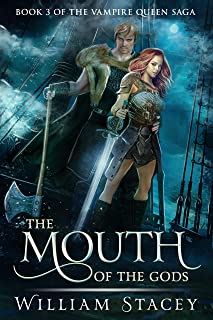 The Mouth of the Gods (The Vampire Queen Saga Book 3)