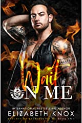 Wait on Me (Knights of Retribution MC Book 2) Kindle Edition
