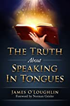 the truth about speaking in tongues