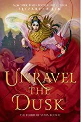 Unravel the Dusk (The Blood of Stars Book 2) Kindle Edition