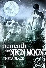 Beneath the Neon Moon