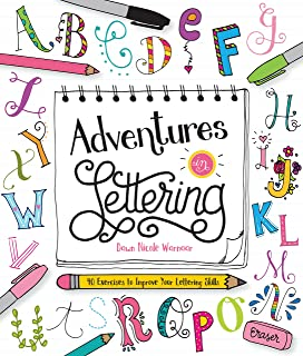 Adventures in Lettering: 40 exercises to improve your letter