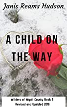 A Child On the Way (Wilders of Wyatt County Book 3)