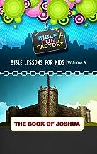 Bible Lessons for Kids: Joshua (Bible Fun Factory Book 5)