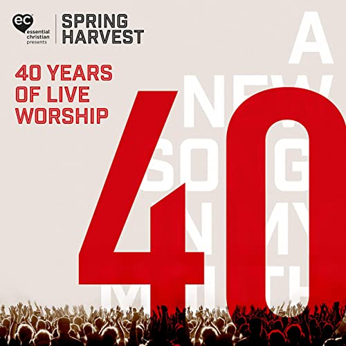 Spring Harvest - 40 Years of Live Worship (2019)