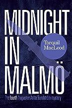 Midnight In Malmö: The Fourth Inspector Anita Sundström Mystery (Inspector Anita Sundström Mysteries Book 4)