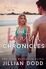 Get Me (The Keatyn Chronicles Book 7) Kindle Edition