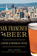 San Francisco Beer: A History of Brewing by the Bay (American Palate)
