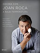 Cocina con Joan Roca a baja temperatura: Descubre una forma de cocinar más sabrosa, más saludable (Spanish Edition)