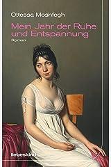 Mein Jahr der Ruhe und Entspannung: Roman (German Edition) Kindle Edition