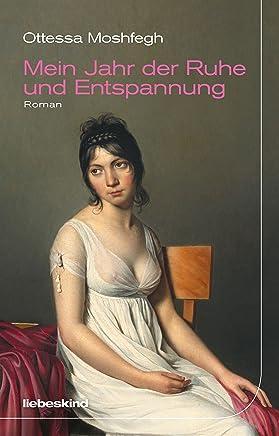 Mein Jahr der Ruhe und Entspannung: Roman (German Edition)