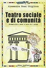 Teatro sociale e di comunità. Drammaturgia e messa in scena con i gruppi (Manuali di Script)