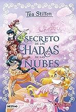 El secreto de las hadas de las nubes: Tea Stilton Especial 3 (Libros especiales de Tea Stilton nº 1) (Spanish Edition)
