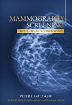 Mammography Screening: Truth, Lies and Controversy (English Edition)