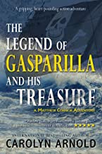 The Legend of Gasparilla and His Treasure: A gripping, heart-pounding action adventure (Matthew Connor Adventure series Bo...