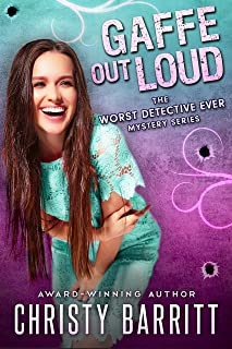 Gaffe Out Loud (The Worst Detective Ever Book 7)