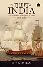 The Theft of India:The European Conquests of [Paperback] [Jan 01, 2015]