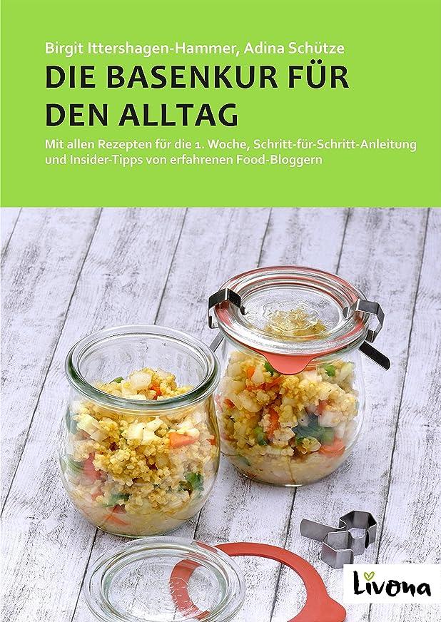 戦艦オープニング通知DIE BASENKUR FüR DEN ALLTAG: Mit allen Rezepten für die 1. Woche, Schritt-für-Schritt-Anleitung und Insider-Tipps von erfahrenen Food-Bloggern (German Edition)