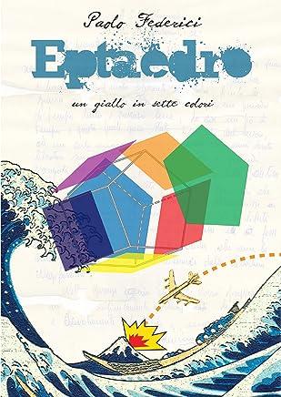 Eptaedro: Un giallo in sette colori