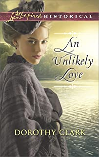 An Unlikely Love (Love Inspired Historical)